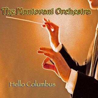 Mantovani Orchestra – Mantovani Orchestra: Hello Columbus