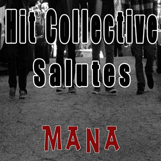 Hit Collective – Hit Collective Salutes Mana