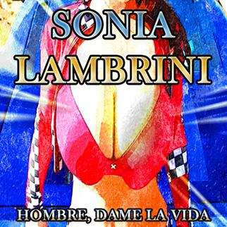 Sonia Lambrini – Hombre, Dame la Vida
