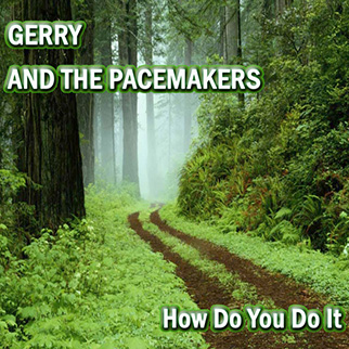 Gerry & The Pacemakers – How Do You Do It