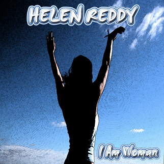 Helen Ready – I Am Woman