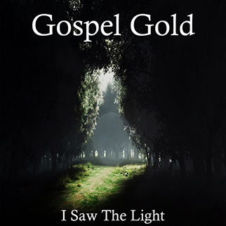 Gospel Gold – I Saw the Light