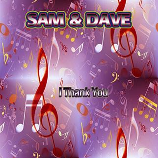 Sam & Dave – I Thank You