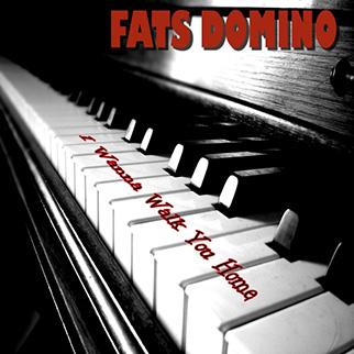 Fats Domino – I Wanna Walk You Home