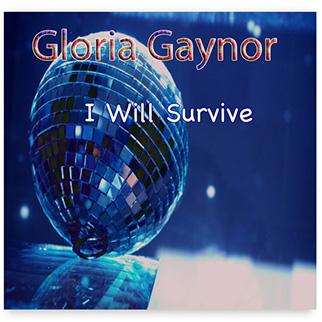 Gloria Gaynor – I Will Survive