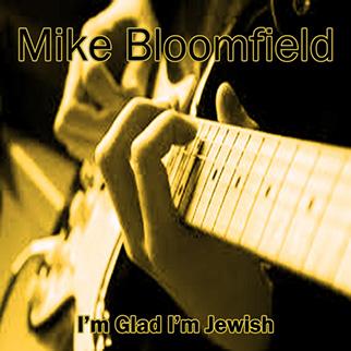 Mike Bloomfield – I'm Glad I'm Jewish