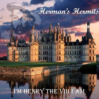 Hermins Hermits – I'm Henry the VIII I Am