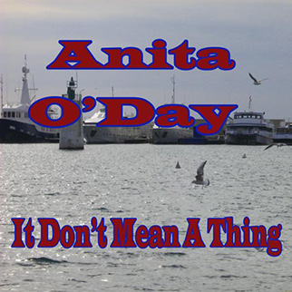 Anita O'Day – It Don't Mean a Thing