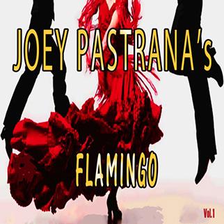 Joey Pastrana – Joey Pastrana's Flamingo, Vol. 1