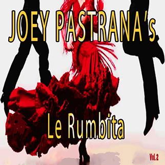 Joey Pastrana – Joey Pastrana's Le Rumbita, Vol. 2
