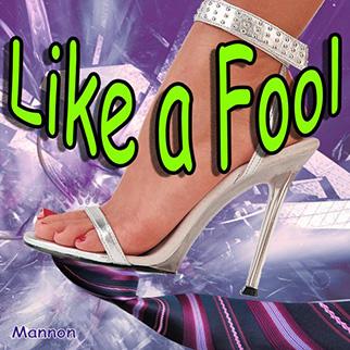Mannon – Like a Fool