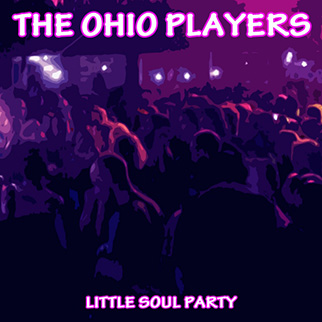 The Ohio Players – Little Soul Party