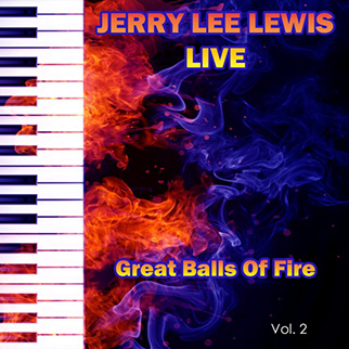 Jerry Lee Lewis – Jerry Lee Lewis Live Great Balls of Fire, Vol. 2