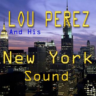 Lou Perez – Lou Perez and His New York Sound