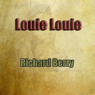 Richard Berry – Louie Louie