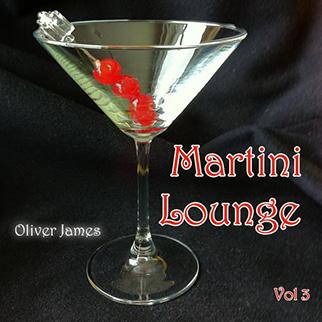 Oliver James – Martini Lounge, Vol. 3