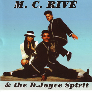 MC Rive – M.C. Rivé & the D. Joyce Spirit