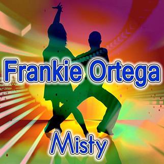 Frankie Ortega – Misty