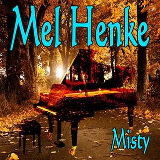 Mel Henke – Misty