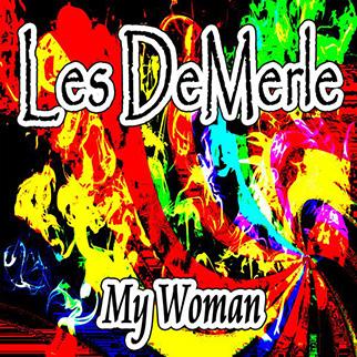 Les DeMerle – My Woman