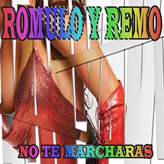 Romulo Y Remo – No Te Marcharas