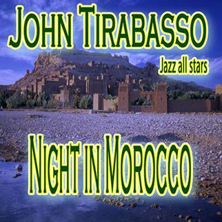 John Tirabasso – Night in Morocco
