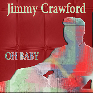 Jimmy Crawford – Oh Baby