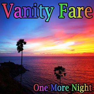 Vanity Fare – One More Night