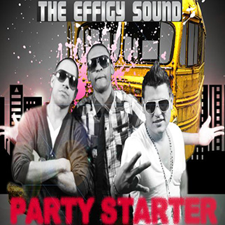 The Effigy Sound – Party Starter