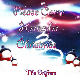 The Drifters – Please Come Home for Christmas