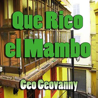 Geo Geovanny – Que Rico el Mambo