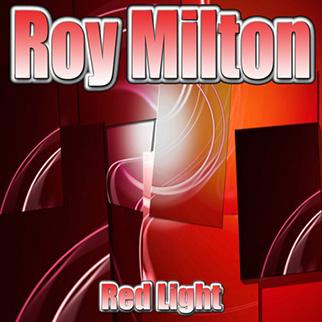Roy Milton – Red Light
