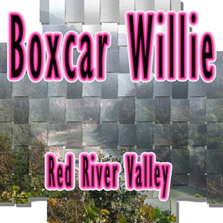 Boxcar Willie – Red River Valley