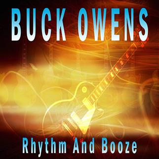 Buck Owens – Rhythm and Booze