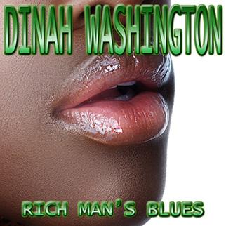 Dinah Washington – Rich Man's Blues