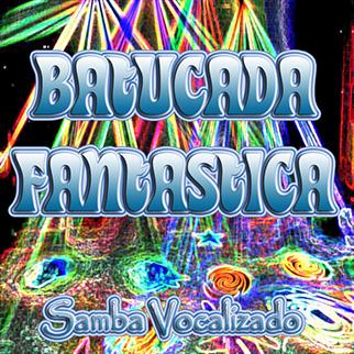 Batucada Fantastica – Samba Vocalizado
