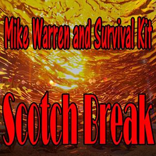 Mike Warren & Survival Kit – Scotch Break