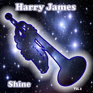 Harry James – Shine, Vol. 2
