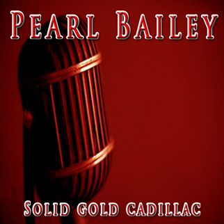 Pearl Bailey – Solid Gold Cadillac