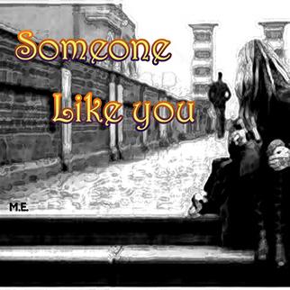 M.E. – Someone Like You