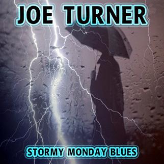 Joe Turner – Stormy Monday Blues