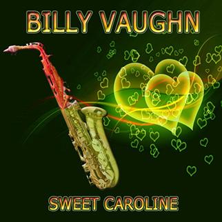 Billy Vaughn – Sweet Caroline