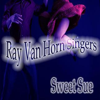 Ray Van Horn Singers – Sweet Sue