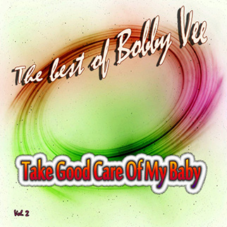 Bobby Vee – Take Good Care of My Baby, Vol. 2