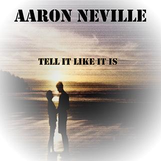 Aaron Neville – Tell It Like It Is