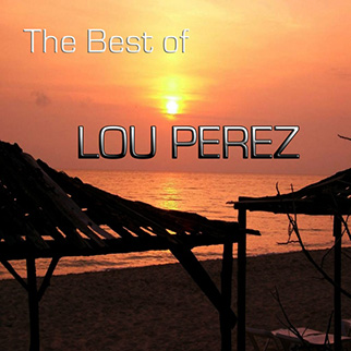 Lou Perez – The Best of Lou Perez