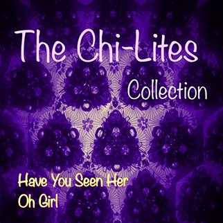The Chi-Lites – The Chi-Lites Collection