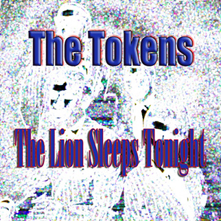 The Tokens – The Lion Sleeps Tonight