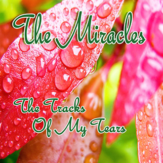 The Miracles – The Tracks of My Tears