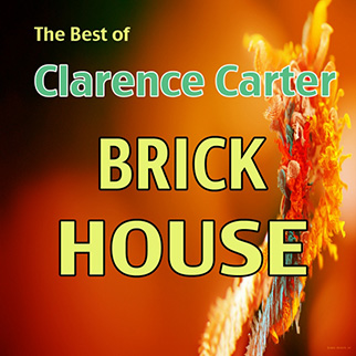 Clarence Carter – The Best of Clarence Carter: Brick House